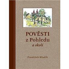 Pověsti z Pohledu a okolí - Kniha