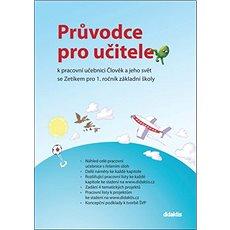 Průvodce pro učitele k pracovní učebnici Člověk a jeho svět se Zetíkem: pro 1. ročník základní školy - Kniha