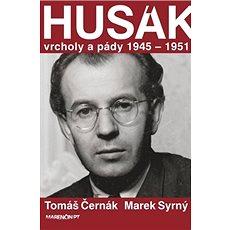 Husák: Vrcholy a pády 1945 – 1951 - Kniha