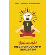 Jak se stát disciplinovaným traderem - Kniha