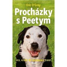 Procházky s Peetym: Pes, který mi zachránil život - Kniha