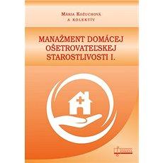 Manažment domácej ošetrovateľskej starostlivosti I. - Kniha