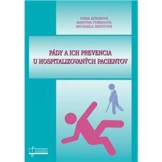 Pády a ich prevencia u hospitalizovaných pacientov - Kniha