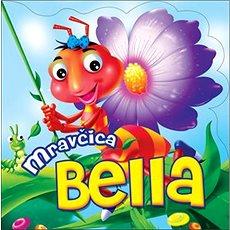 Mravčica Bella - Kniha