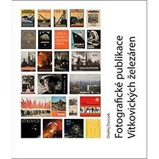 Fotografické publikace Vítkovických železáren - Kniha