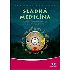 Sladká medicína: Cesta Slunečního tance - Kniha