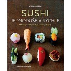 Sushi jednoduše a rychle - Kniha