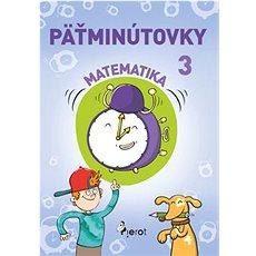 Päťminútovky matematika 3.ročník - Kniha