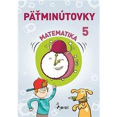 Päťminútovky matematika 5.ročník - Kniha