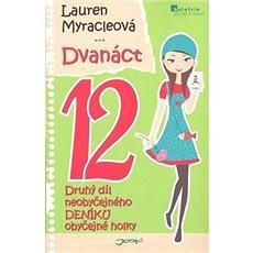 Dvanáct 12: Neobyčejný deník obyčejné holky - Kniha