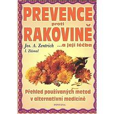 Prevence proti rakovině: ...a její léčba - Kniha