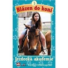 Blázen do koní 3 Jezdecká akademie - Kniha