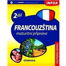 Francouzština 2 Maturitní příprava: 2.díl - Kniha