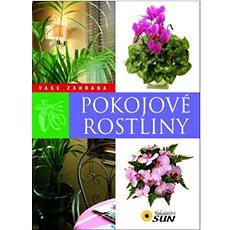 Pokojové rostliny: Vaše zahrada - Kniha