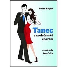 Tanec a společenské chování: nejen do tanečních - Kniha