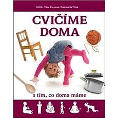 Cvičíme doma s tím, co doma máme - Kniha