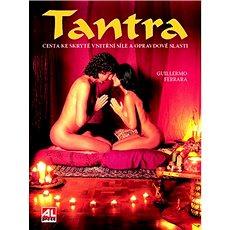 Tantra: Ceta ke skryté vnitřní síle a opravdové slasti - Kniha