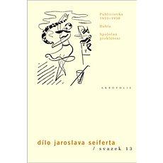 Dílo Jaroslava Seiferta, svazek 13: Publicistika 1933-38, Dubia, Společná prohlášení - Kniha