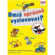 Umíš správně vyslovovat?: Cvičebnice správné výslovnosti - Kniha