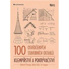 100 osvědčených stavebních detailů Klempířství a pokrývačství - Kniha