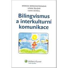 Bilingvismus a interkulturní komunikace - Kniha