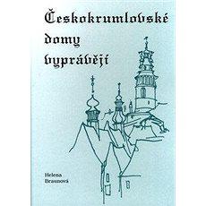 Českokrumlovské domy vyprývějí - Kniha