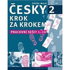 Česky krok za krokem 2 - Pracovní sešit: Lekce 1-10 - Kniha