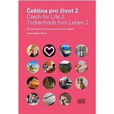 Čeština pro život 2 / Czech for Life 2 / Tschechisch fürs Leben 2: 15 moderních konverzačních témat - Kniha