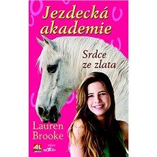 Jezdecká akademie: Srdce ze zlata - Kniha