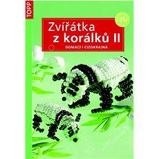 Zvířátka z korálků II.: Domácí i cizokrajná - Kniha