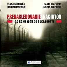 Prenasledovanie nacistov: Od roku 1945 do súčasnosti - Kniha