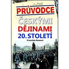 Průvodce českými dějinami 20. století - Kniha