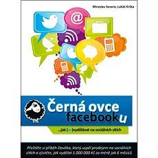Černá ovce facebooku: ... jak (ne)vydělávat na sociálních sítích - Kniha