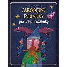 Čarodějné pohádky pro malé kouzelníky - Kniha