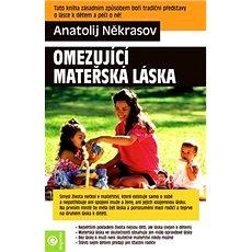 Omezující mateřská láska - Kniha