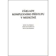 Základy komplexního přístupu v medicíně - Kniha