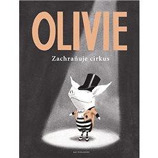 Olivie zachraňuje cirkus - Kniha