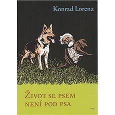 Život se psem není pod psa - Kniha