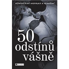 50 odstínů vášně: Příběhy plné inspirace a vzrušení - Kniha