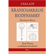 Základy kraniosakrální biodynamiky: Dech života a základní dovednosti - Kniha