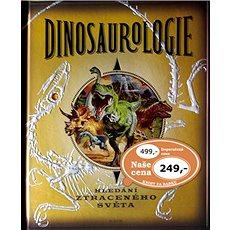 Dinosaurologie: Hledání ztraceného světa - Kniha