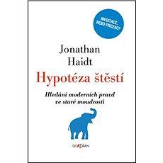 Hypotéza štěstí: Hledání nových pravd ve starých příbězích - Kniha