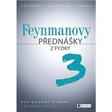 Feynmanovy přednášky z fyziky 3: Revidované vydání s řešenými příklady - Kniha