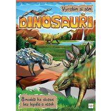 Dinosauři Vyrobím si sám: 8 modelů ke složení bez lepidla a nůžek - Kniha