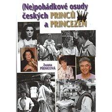 Nepohádkové osudy českých princů a princezen - Kniha