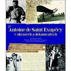 Antoine de Saint Exupéry v obrazech a dokumentech - Kniha