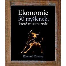Ekonomie 50 myšlenek, které musíte znát - Kniha