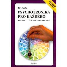 Psychotronika pro každého: Možnosti, užití, rozvoj schopností - Kniha