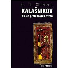 Kalašnikov: AK-47 proti zbytku světa - Kniha