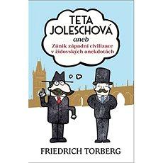 Teta Joleschová: aneb Zánik západní civilizace v židovských anekdotách  - Kniha